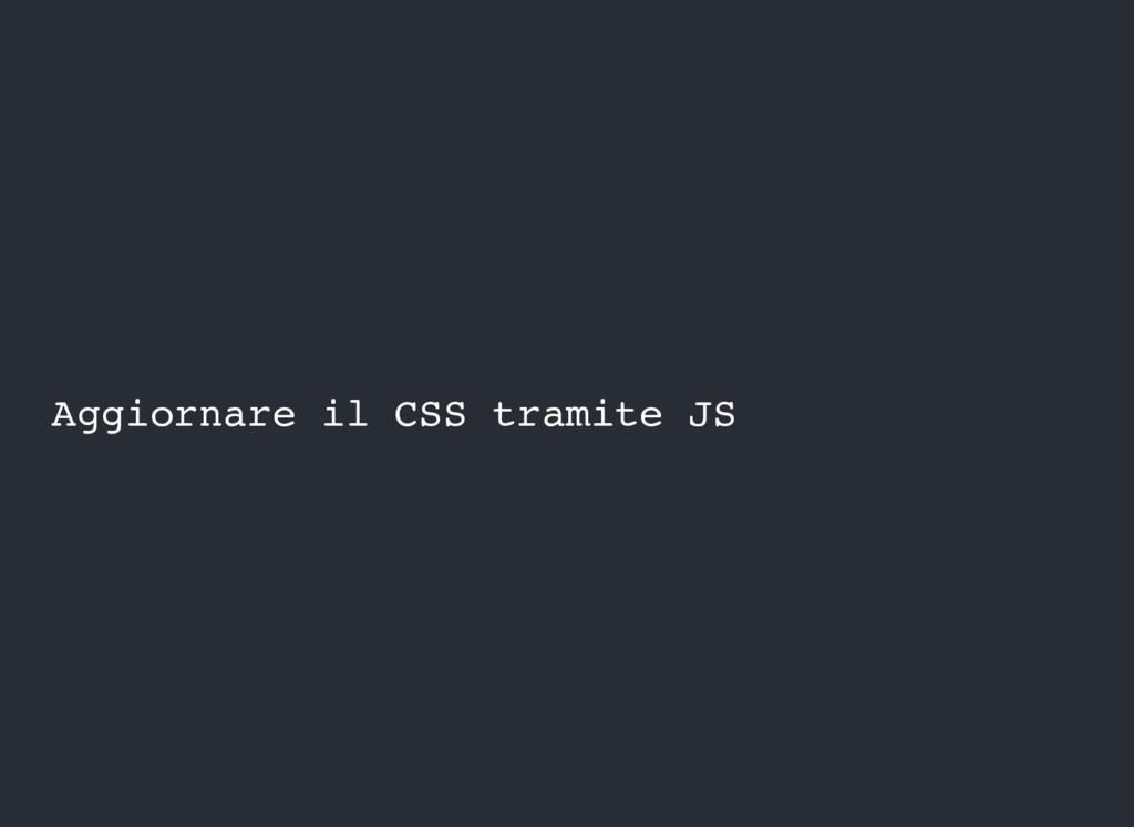Aggiornare il CSS tramite JS