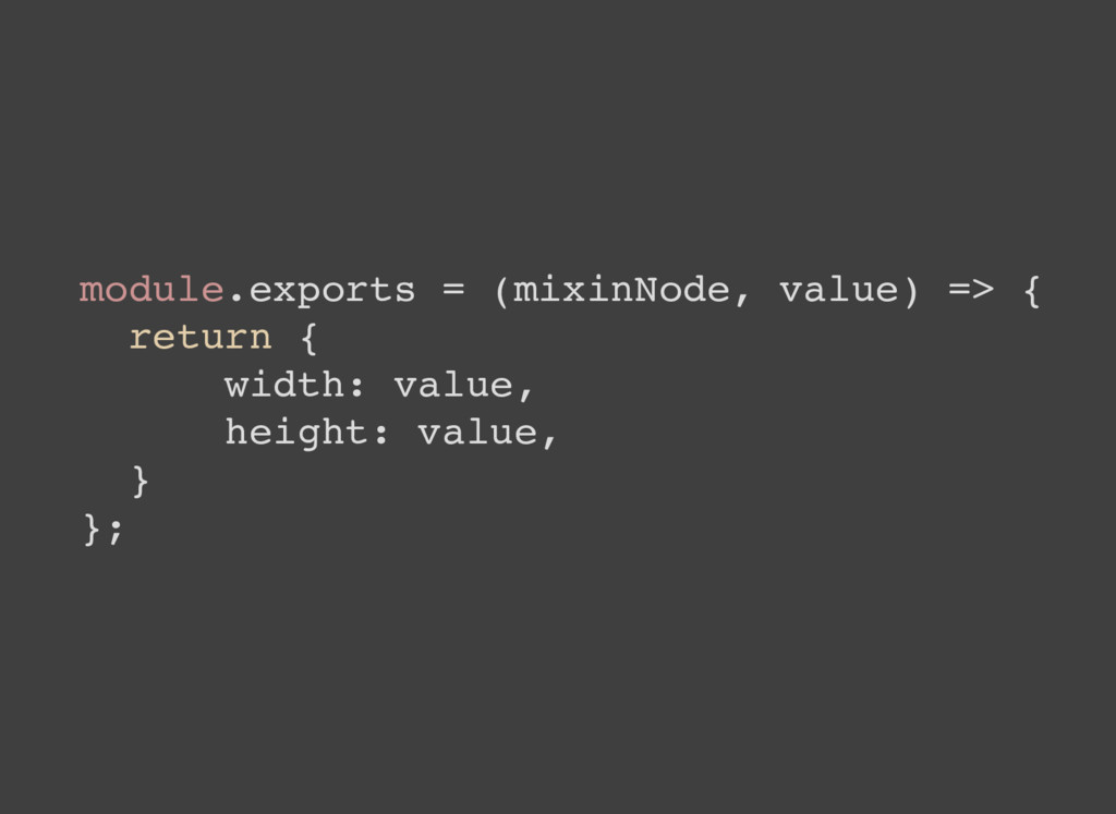 module.exports = (mixinNode, value) => { return...