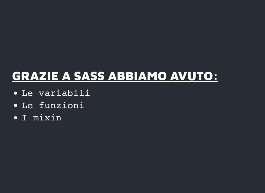 GRAZIE A SASS ABBIAMO AVUTO: GRAZIE A SASS ABBI...