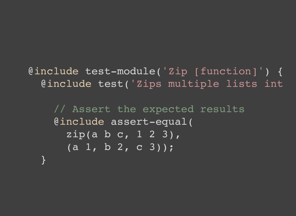 @include test-module('Zip [function]') { @inclu...