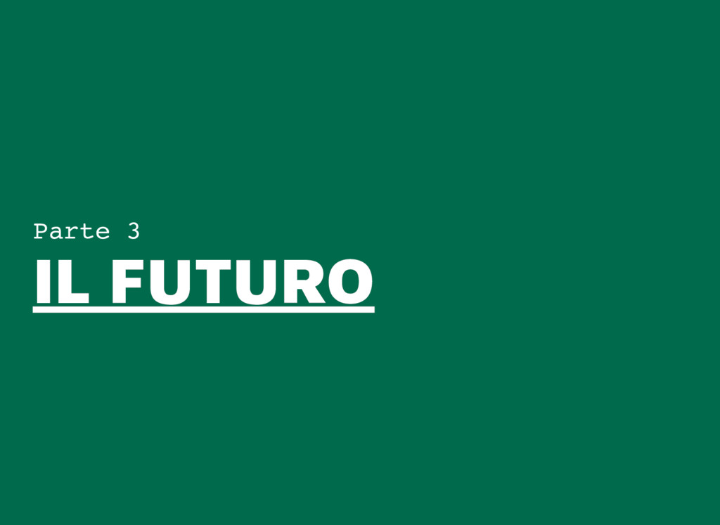 Parte 3 IL FUTURO IL FUTURO