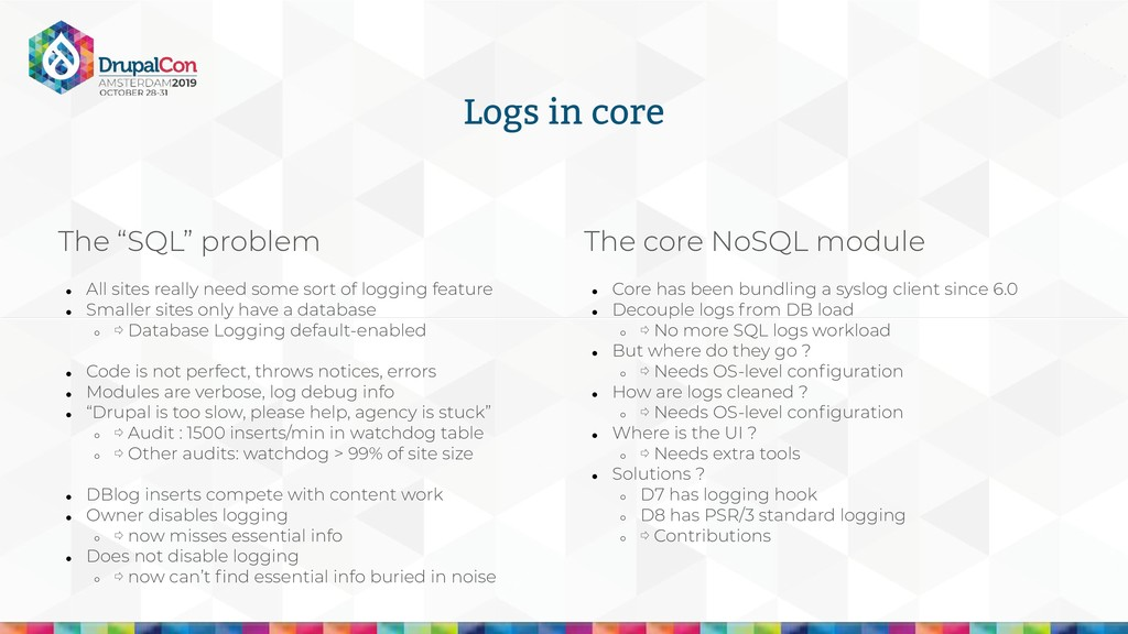 "Logs in core The ""SQL"" problem ● All sites real..."