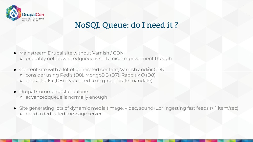 NoSQL Queue: do I need it ? ● Mainstream Drupal...