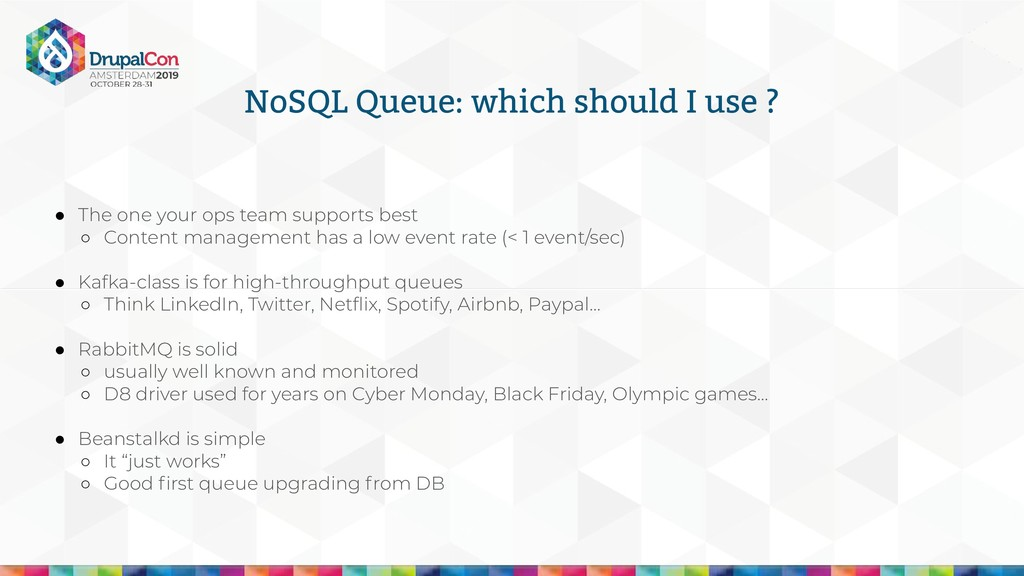 NoSQL Queue: which should I use ? ● The one you...
