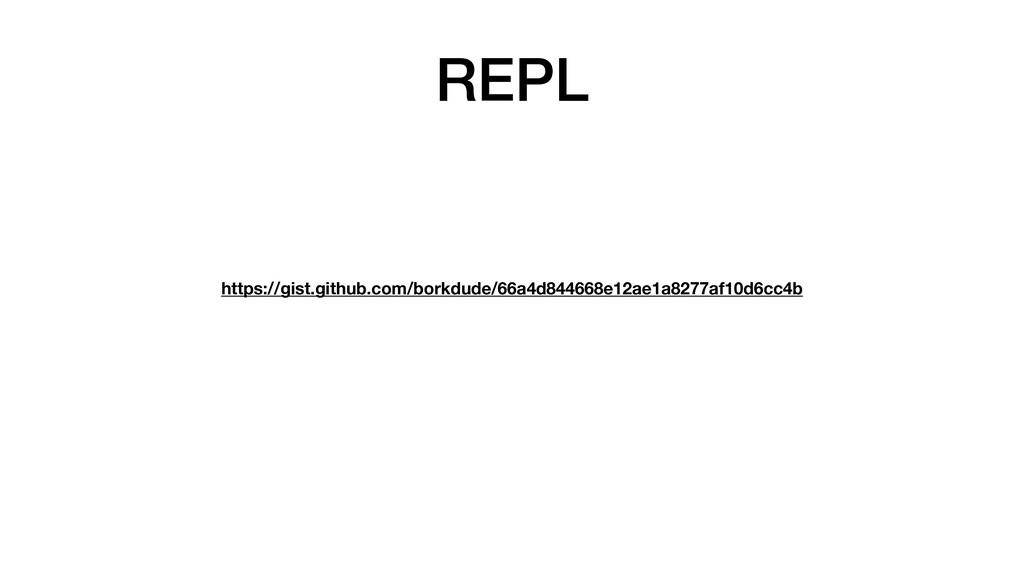 REPL https://gist.github.com/borkdude/66a4d8446...