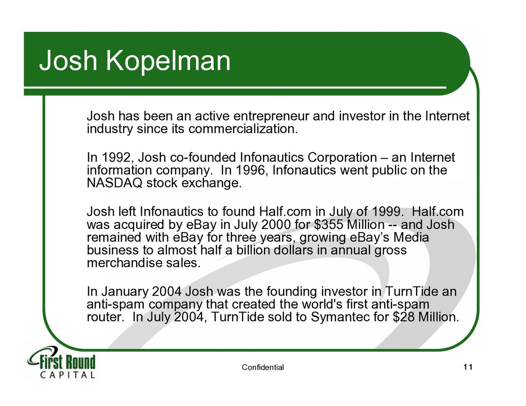 Confidential 11 Josh Kopelman Josh has been an ...