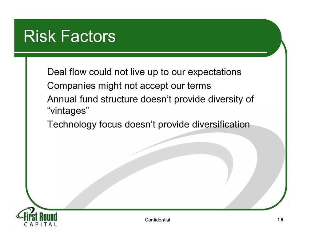 Confidential 18 Risk Factors Deal flow could no...