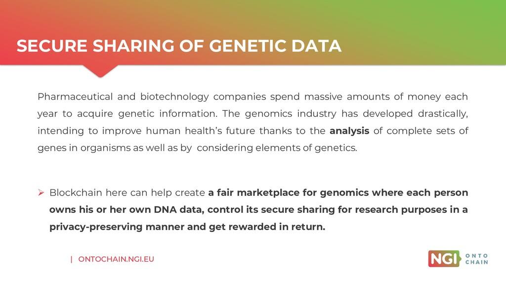 | ONTOCHAIN.NGI.EU SECURE SHARING OF GENETIC DA...