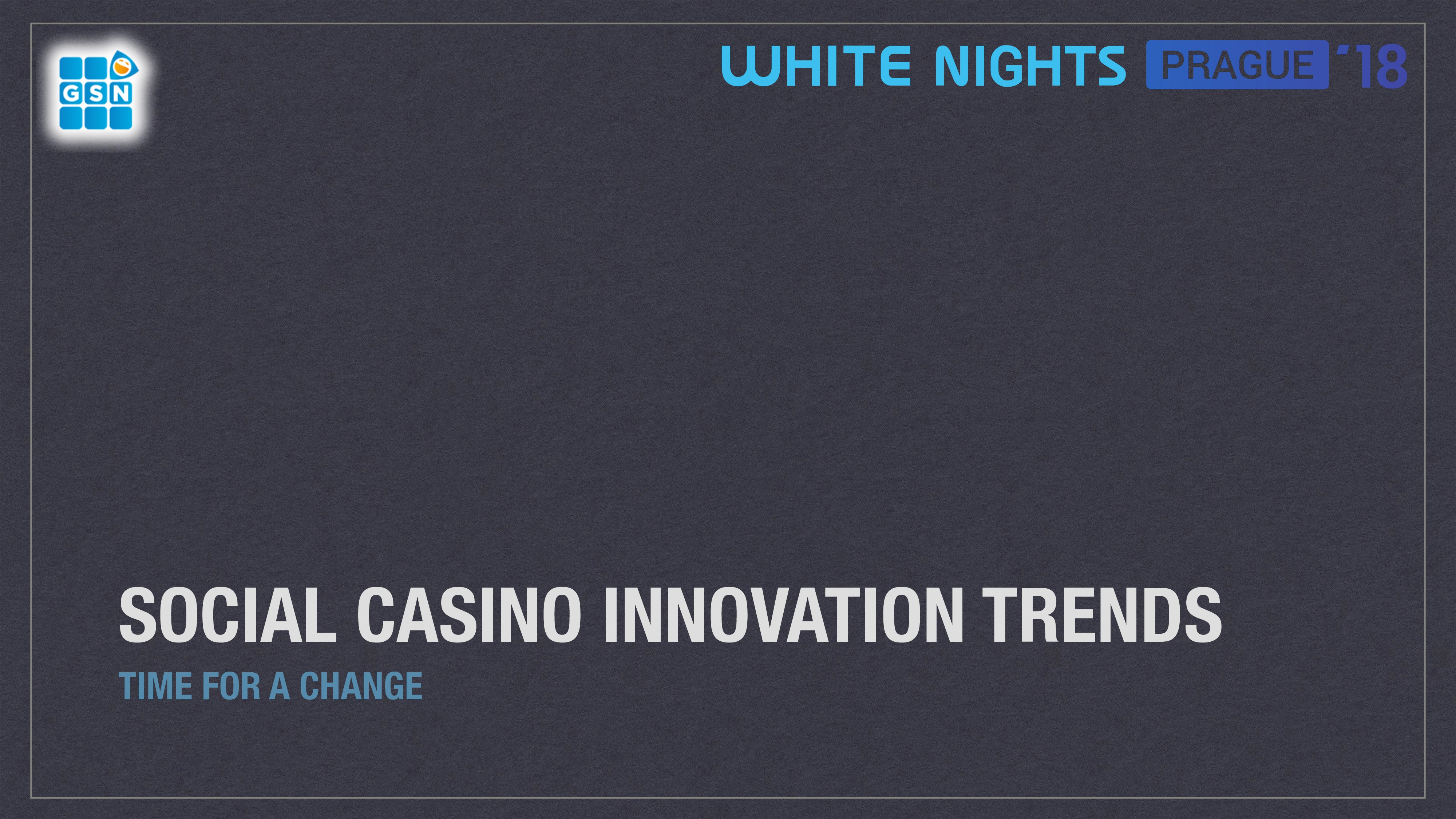 SOCIAL CASINO INNOVATION TRENDS TIME FOR A CHAN...