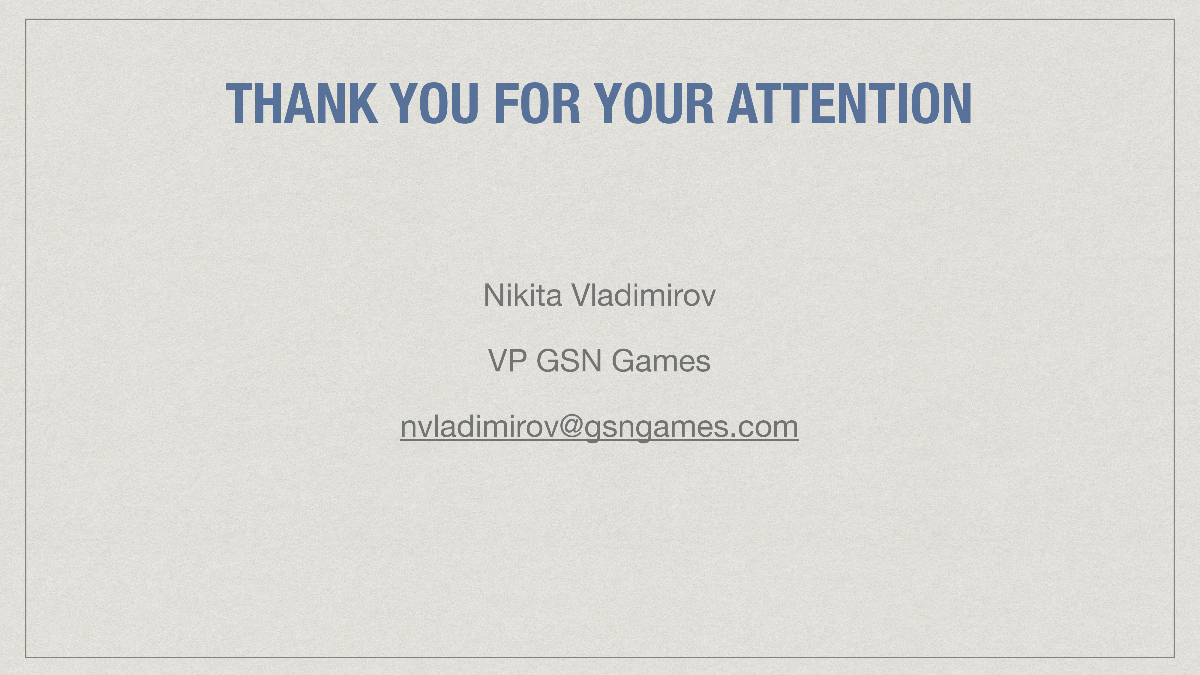 THANK YOU FOR YOUR ATTENTION Nikita Vladimirov ...