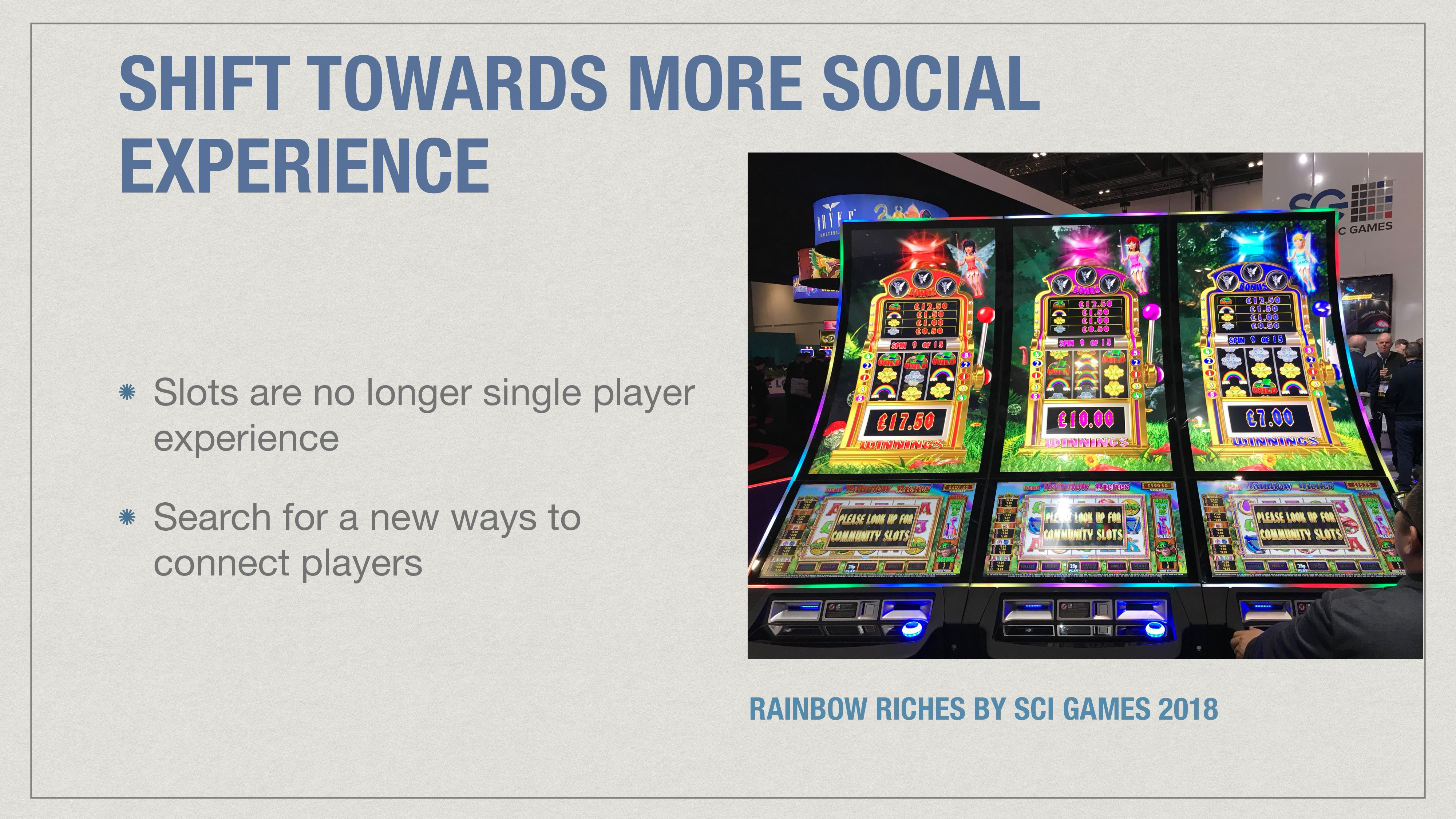 SHIFT TOWARDS MORE SOCIAL EXPERIENCE Slots are ...