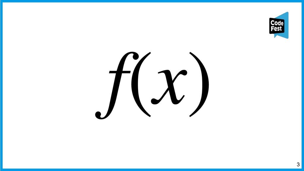 =3 f(x)