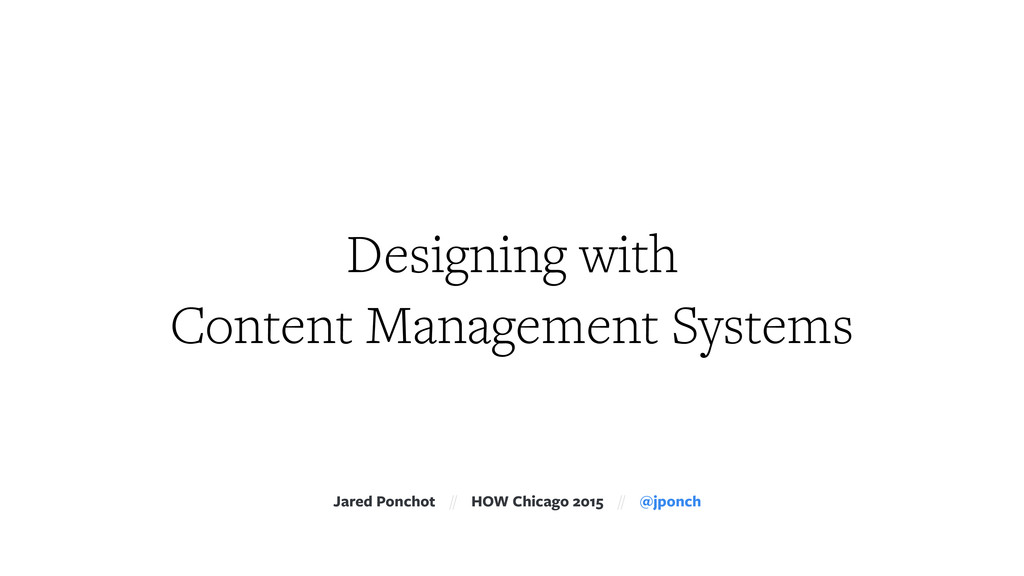 Designing with Content Management Systems Jare...