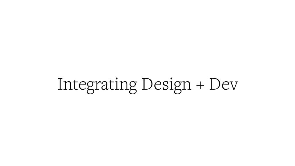 Integrating Design + Dev