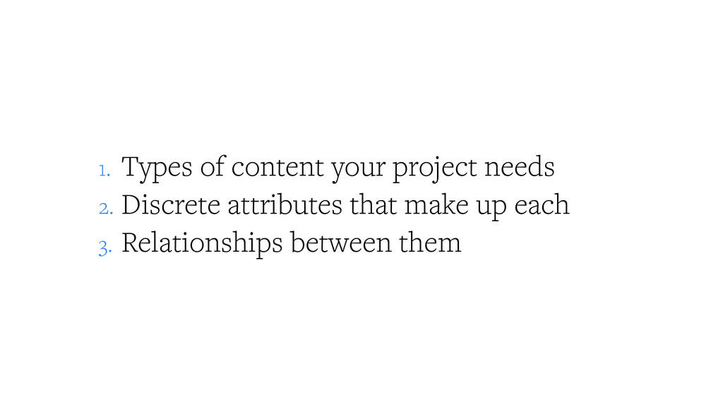 1. Types of content your project needs 2. Discr...