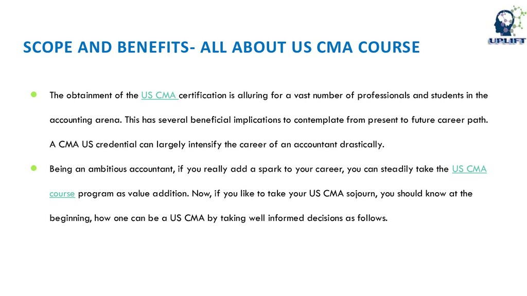 SCOPE AND BENEFITS- ALL ABOUT US CMA COURSE ● T...