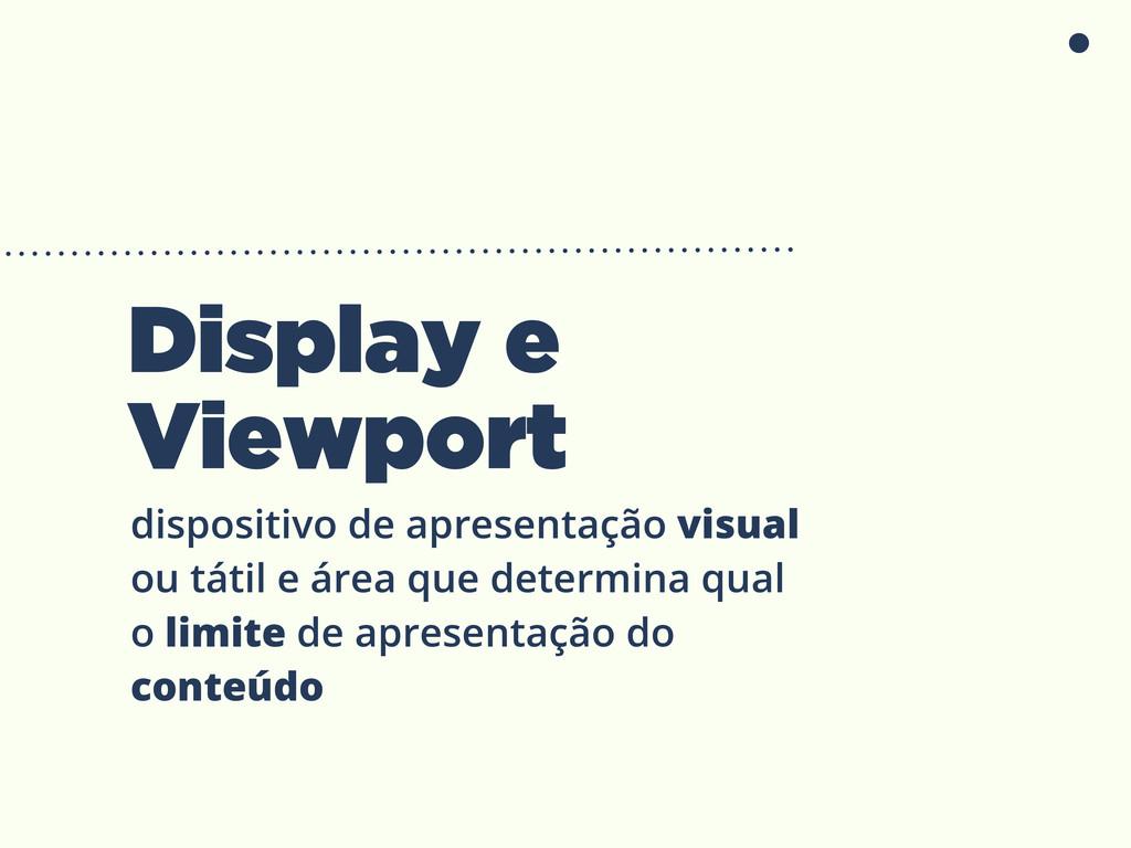 Display e Viewport dispositivo de apresentação ...