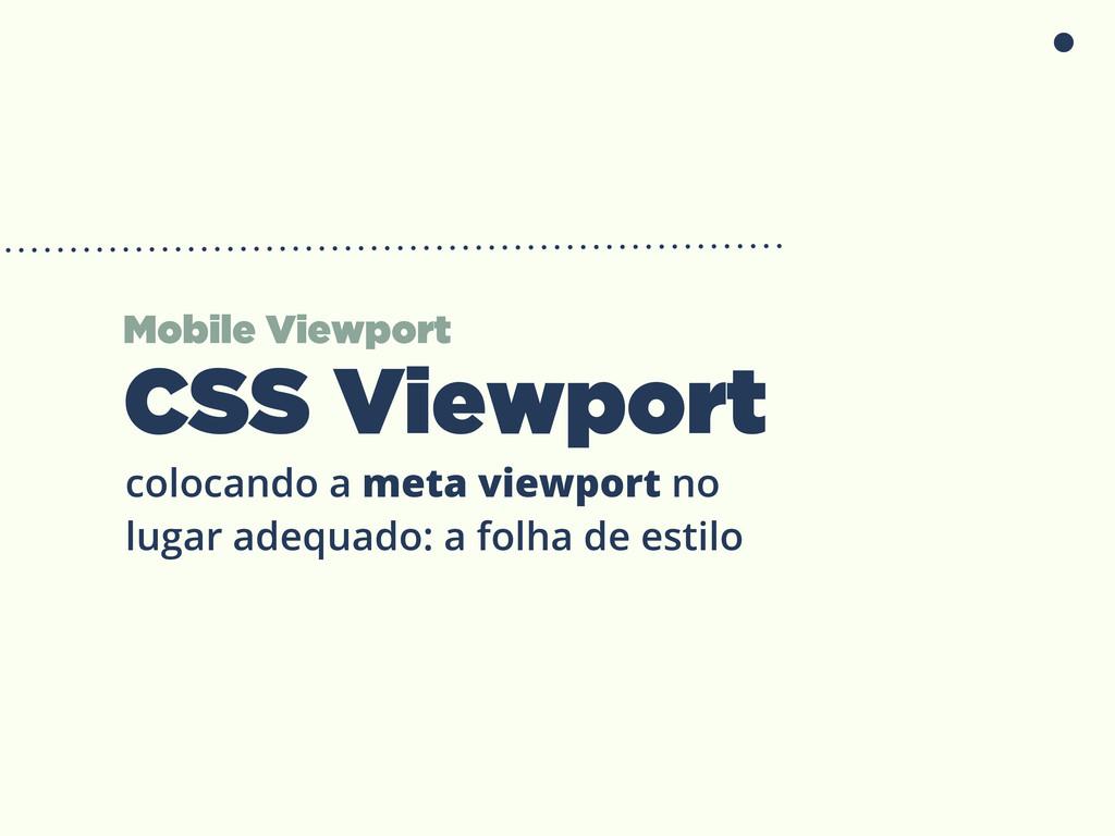 Mobile Viewport CSS Viewport colocando a meta v...