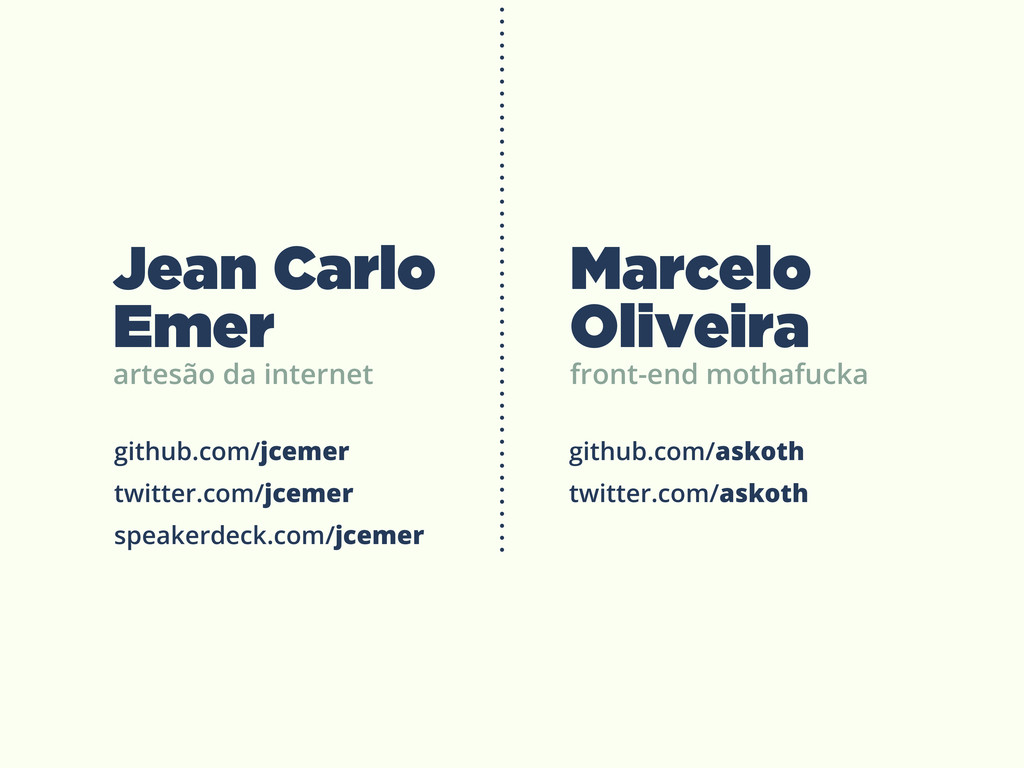 Jean Carlo Emer github.com/jcemer twitter.com/j...