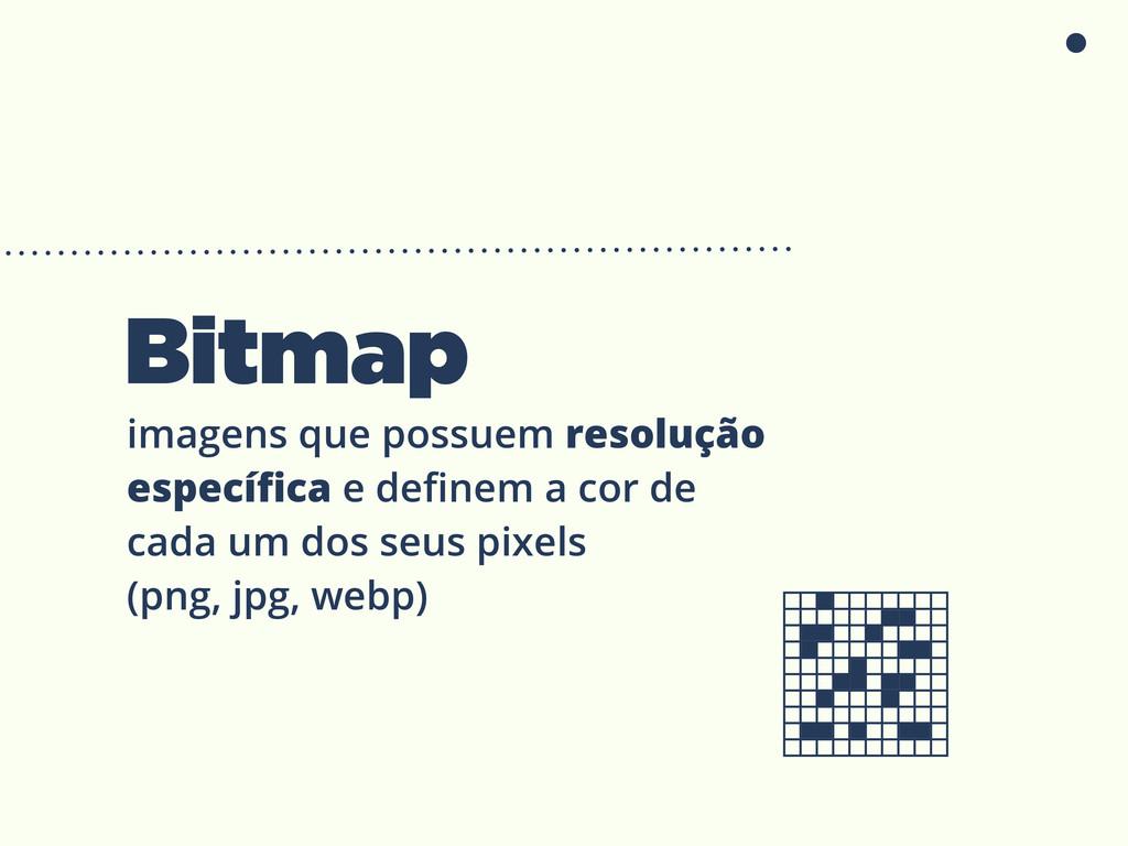 Bitmap imagens que possuem resolução específica ...