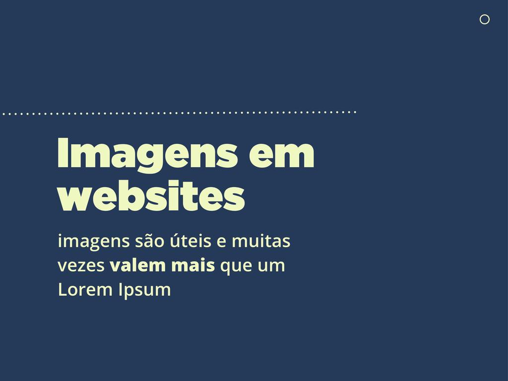 Imagens em websites imagens são úteis e muitas ...