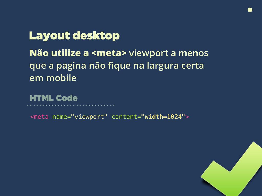 "Layout desktop <meta name=""viewport"" content=""w..."