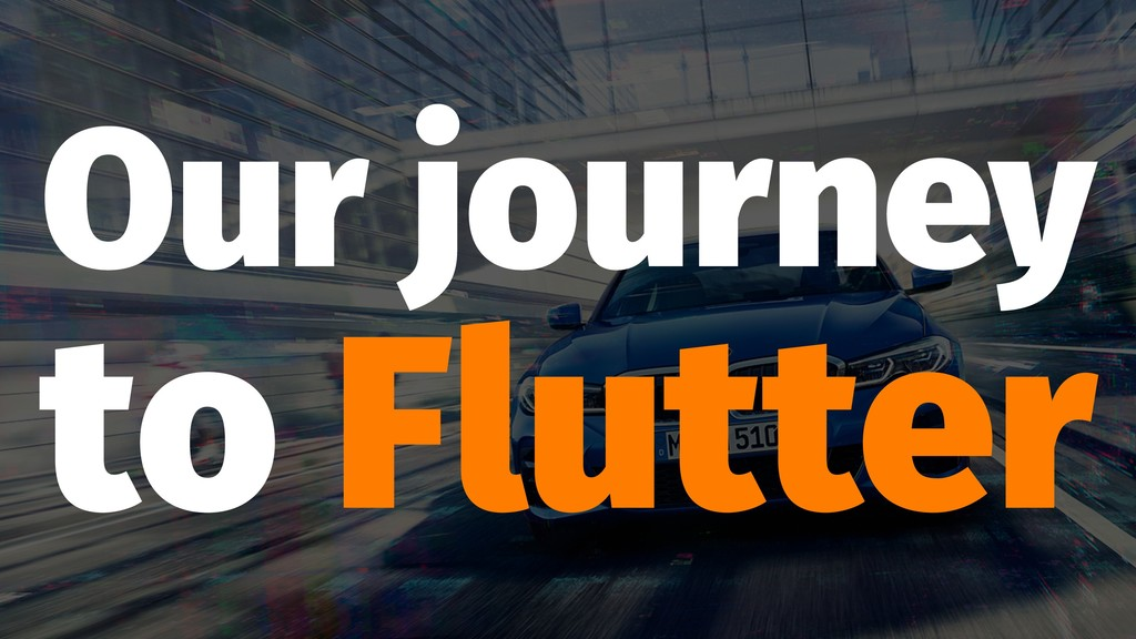 Our journey to Flutter