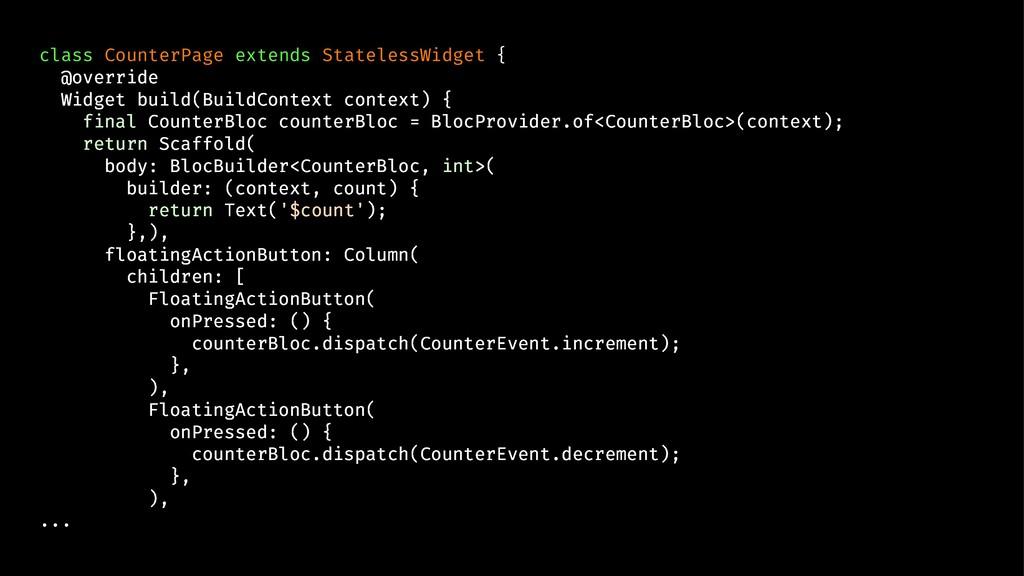 class CounterPage extends StatelessWidget { @ov...