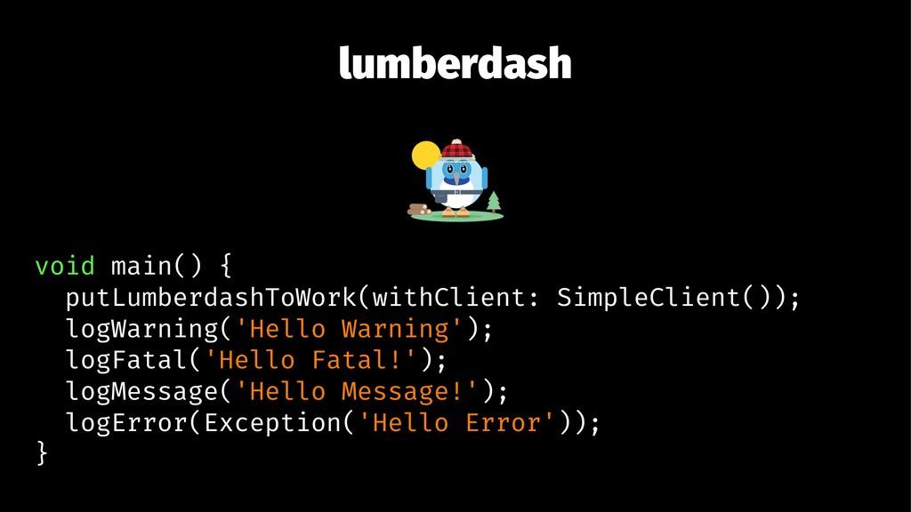 lumberdash void main() { putLumberdashToWork(wi...