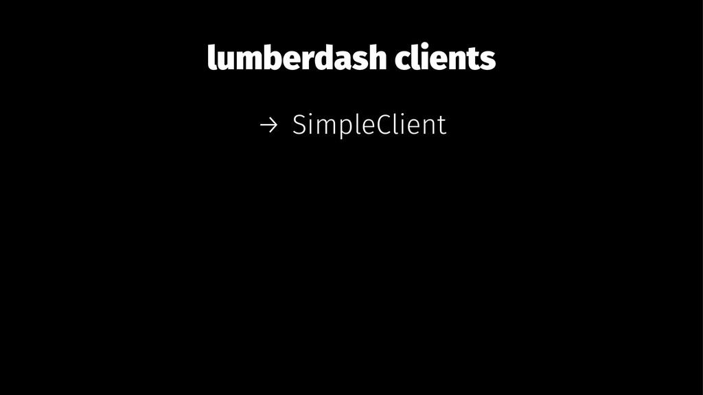lumberdash clients → SimpleClient