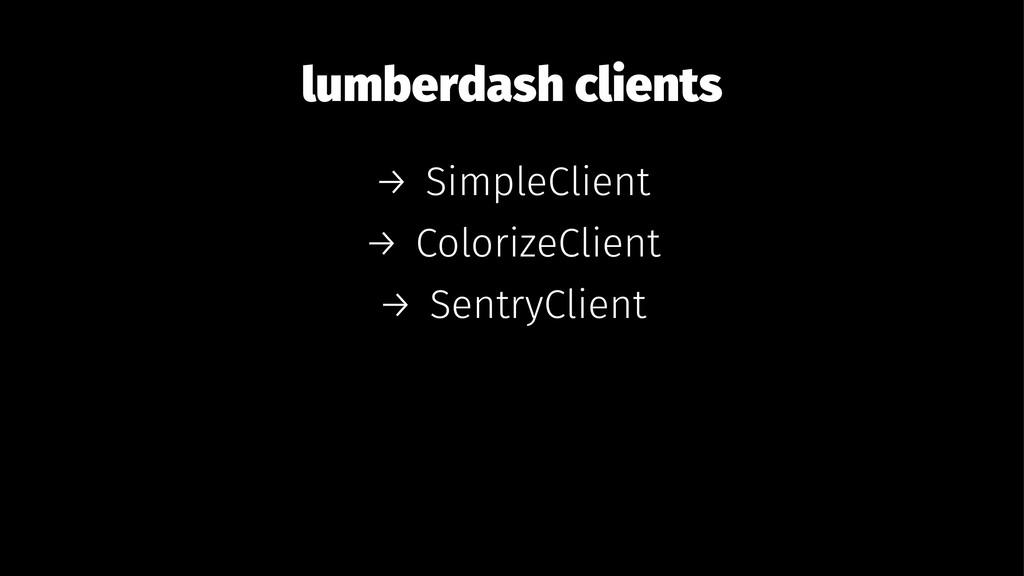 lumberdash clients → SimpleClient → ColorizeCli...