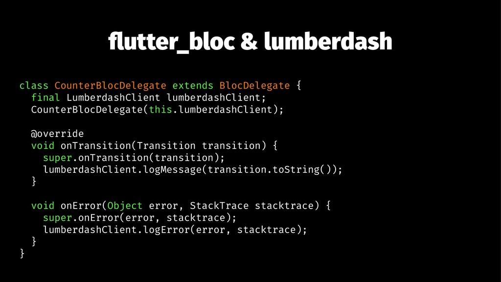 flutter_bloc & lumberdash class CounterBlocDeleg...