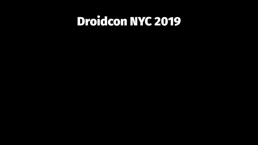 Droidcon NYC 2019