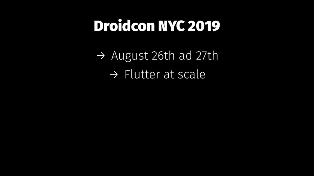 Droidcon NYC 2019 → August 26th ad 27th → Flutt...