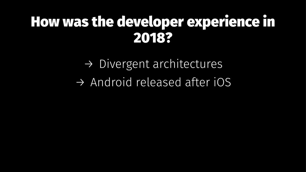 How was the developer experience in 2018? → Div...