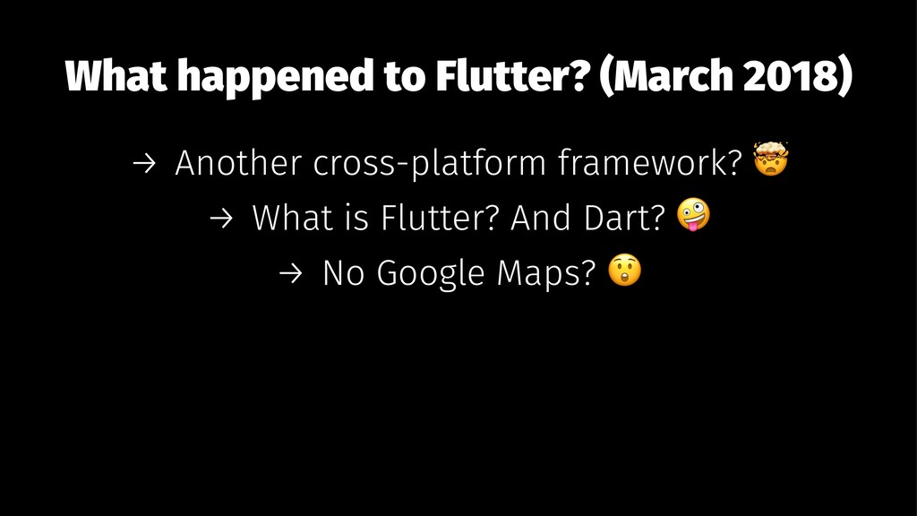 What happened to Flutter? (March 2018) → Anothe...