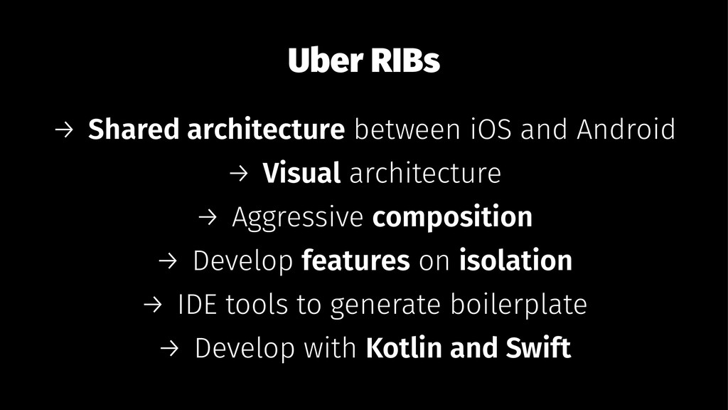 Uber RIBs → Shared architecture between iOS and...