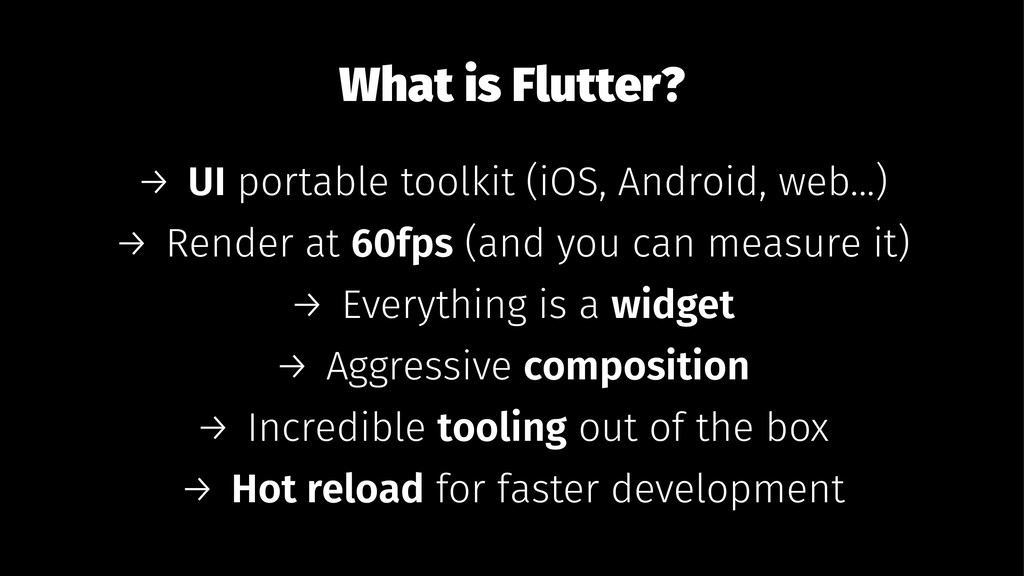 What is Flutter? → UI portable toolkit (iOS, An...