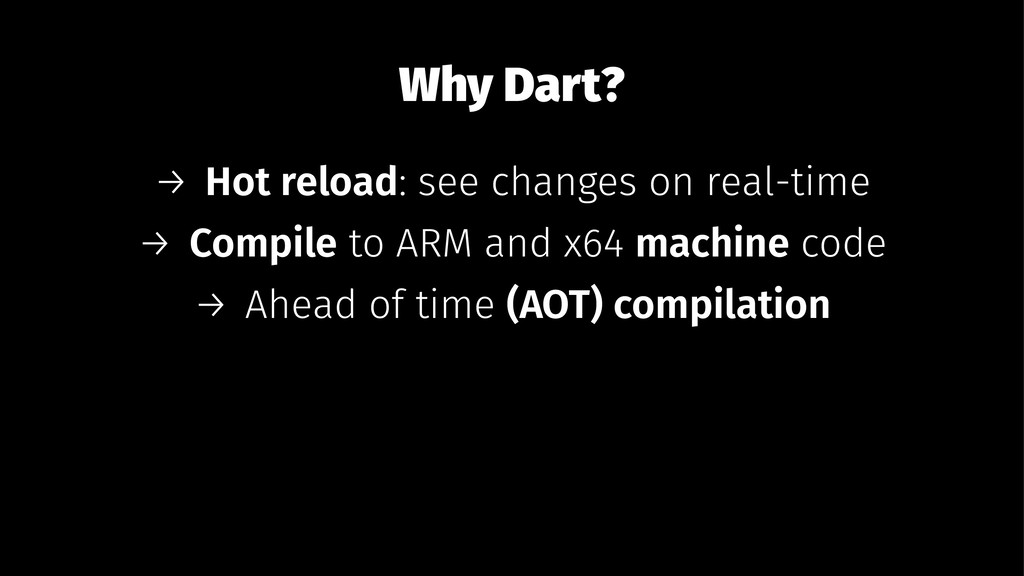 Why Dart? → Hot reload: see changes on real-tim...