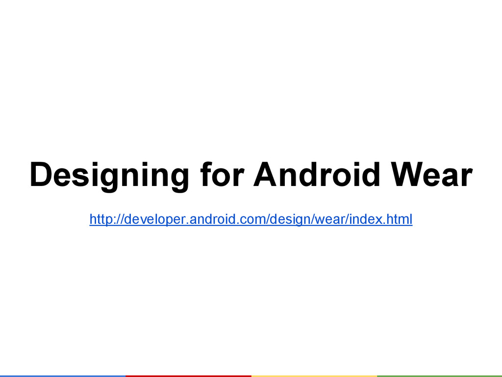 Designing for Android Wear http://developer.and...
