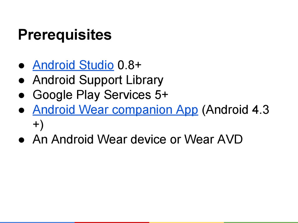 Prerequisites ● Android Studio 0.8+ ● Android S...