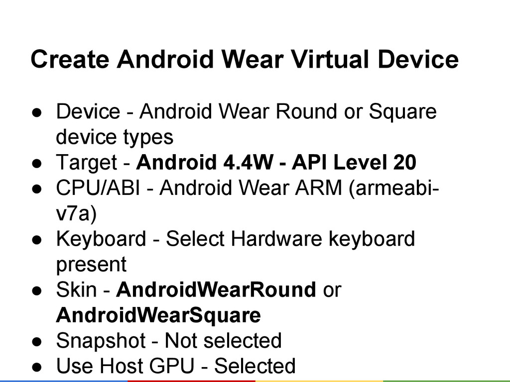 Create Android Wear Virtual Device ● Device - A...