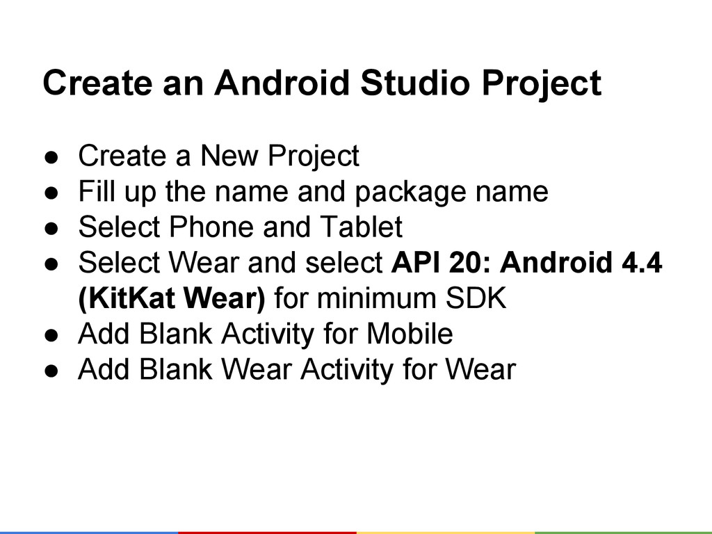 Create an Android Studio Project ● Create a New...