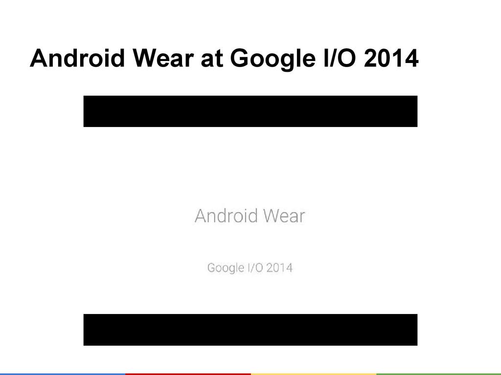 Android Wear at Google I/O 2014