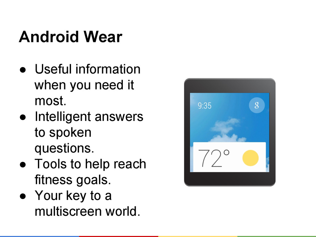 Android Wear ● Useful information when you need...