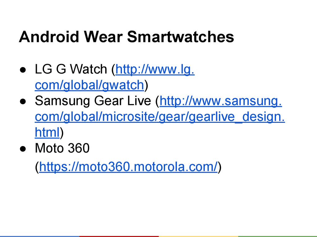 Android Wear Smartwatches ● LG G Watch (http://...