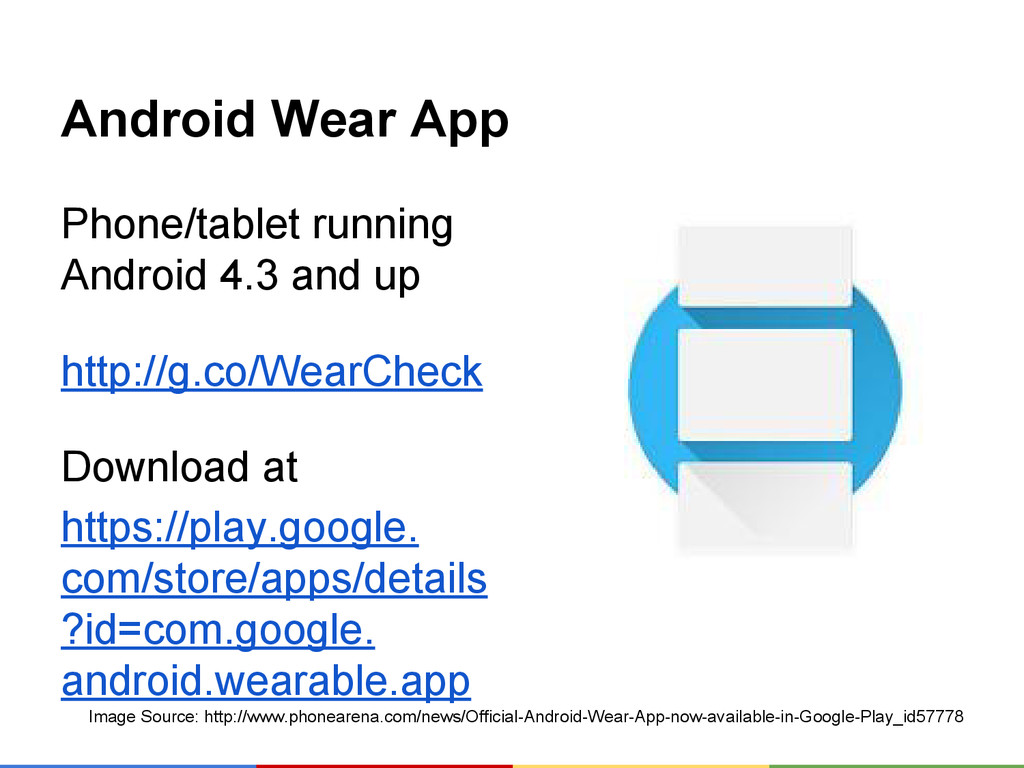 Android Wear App Phone/tablet running Android 4...