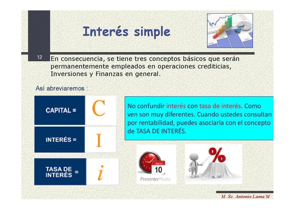 12 M. Sc. Antonio Lama M No confundir interés c...