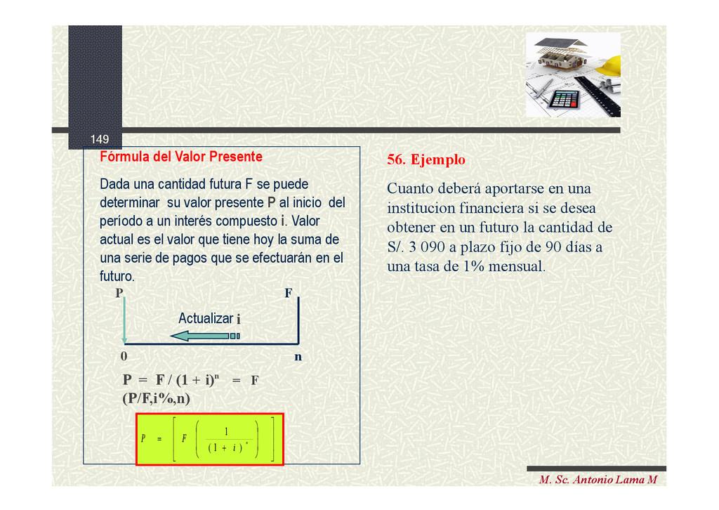 149 M. Sc. Antonio Lama M Fórmula del Valor Pre...
