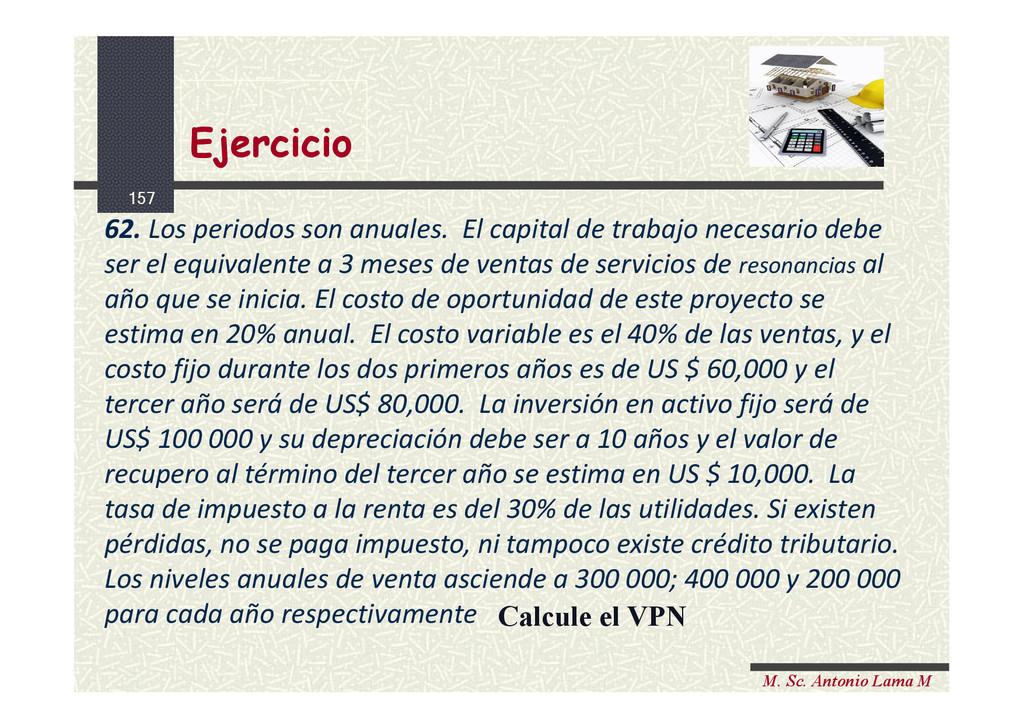 157 M. Sc. Antonio Lama M 62. Los periodos son ...